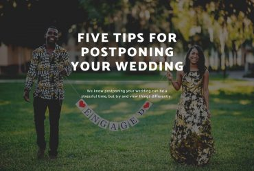 Five Tips For Postponing Your Wedding