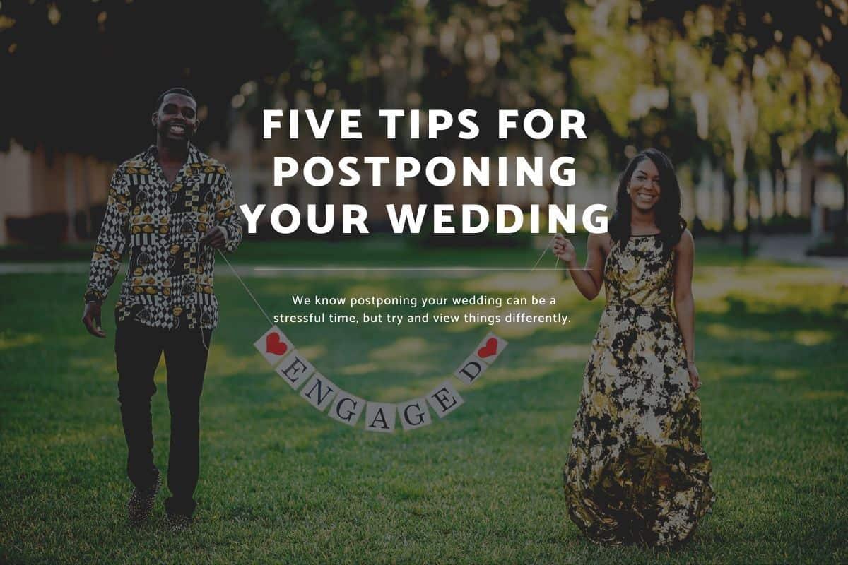 Five Tips For Postponing Your Wedding